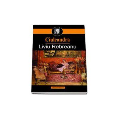 Liviu Rebreanu, Ciuleandra - Editie, revizuita