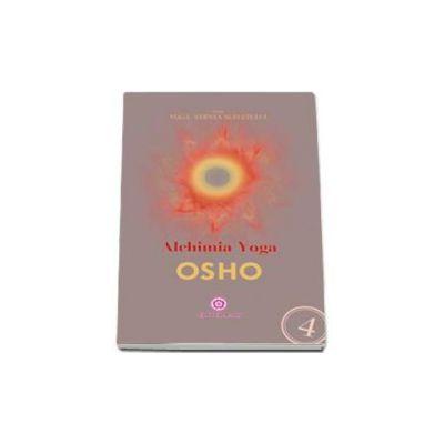 OSHO, Alchimia yoga (Seria, yoga: stiinta sufletului)