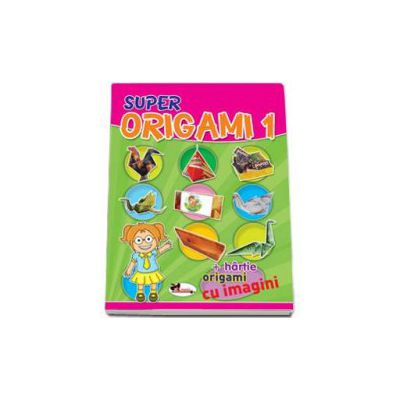 Super Origami 1 - Cartea contine contine hartie, origami cu imagini