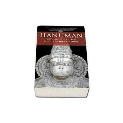 Mataji Devi Vanamali, Hanuman. Devotiunea si puterea zeului cu chip de maimuta