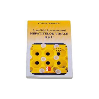 Costin Cernescu, Actualitati in tratamentul Hepatitelor Virale B si C