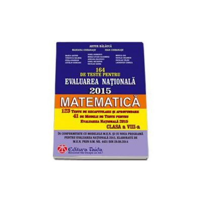 Artur Balauca, 164 de teste pentru Evaluarea Nationala 2015. Matematica clasa a VIII-a