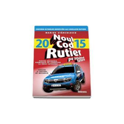 Noul cod rutier 2015 pe intelesul tuturor in vedere obtinerea permisului de conducere auto pentru TOATE CATEGORIILE
