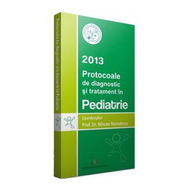 Protocoale de diagnostic si tratament in pediatrie 2013