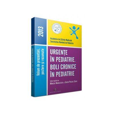 Urgente in pediatrie. Boli cronice in pediatrie 2013
