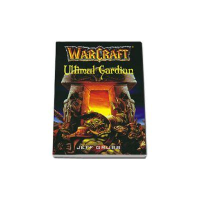 Warcraft - Ultimul Gardian - Volumul III