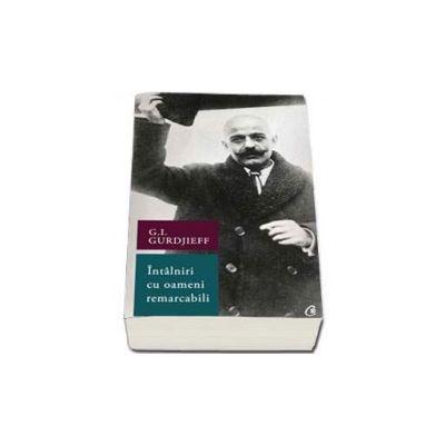 Intalniri cu oameni remarcabili (Gurdjieff George Ivanovitch)