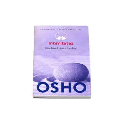 Osho, Intimitatea - Increderea in sine si in celalalt