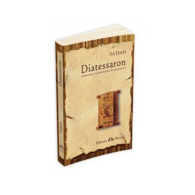 Diatessaron. Armonia celor patru Evanghelii (Tatian)