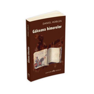 Daniel Hoblea, Galceava himerelor
