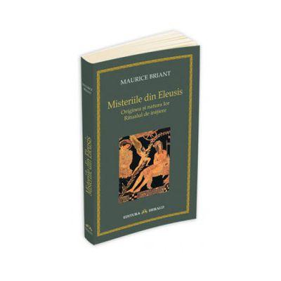 Misteriile din Eleusis (Originea si natura lor. Ritualul de initiere)