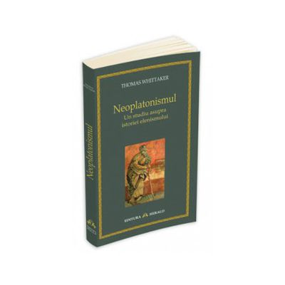 Neoplatonismul. Un studiu asupra istoriei elenismului