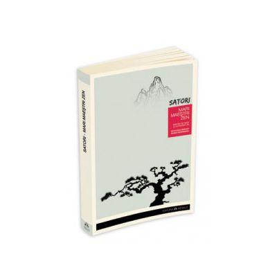 Satori. Scurte texte despre viata marilor maestri Zen
