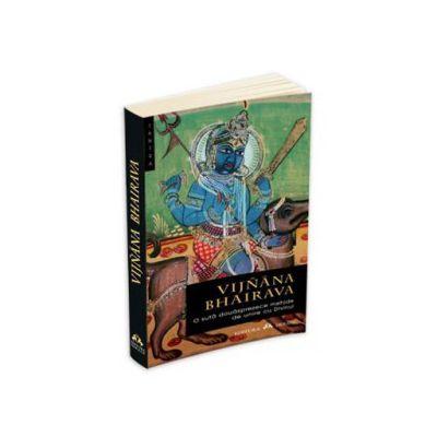 Vijnana Bhairava - O suta douasprezece metode de unire cu Divinul