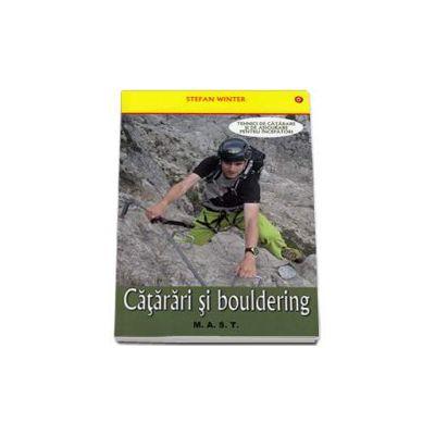 Catarari si bouldering. Tehnici de catarare si de asigurare pentru incepatori (Winter Stefan)