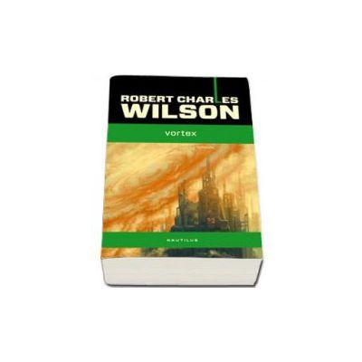 Robert Charles Wilson, Vortex
