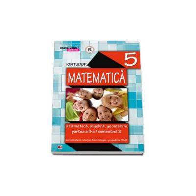 Matematica 2000 Initiere 2014-2015 algebra, geometrie clasa a V-a partea a II-a, Semestrul al II-a