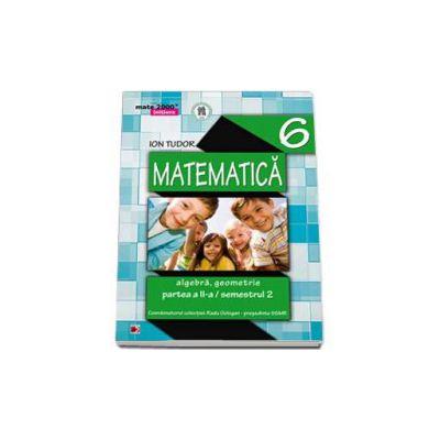 Matematica 2000 Initiere 2014-2015 algebra, geometrie clasa a VI-a partea a II-a, Semestrul al II-a