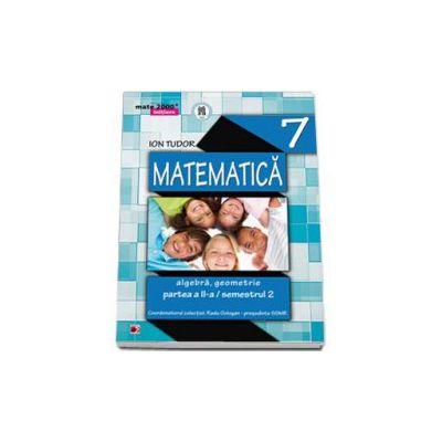 Matematica 2000 Initiere 2014-2015 algebra, geometrie clasa a VII-a partea a II-a, Semestrul al II-a