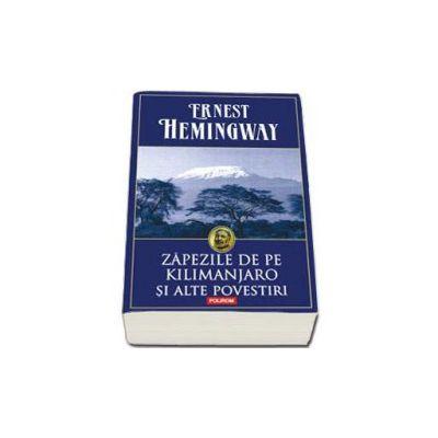 Ernest Hemingway, Zapezile de pe Kilimanjaro si alte povestiri