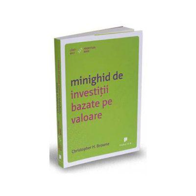 Minighid de investitii bazate pe valoare (Christopher H. Browne)