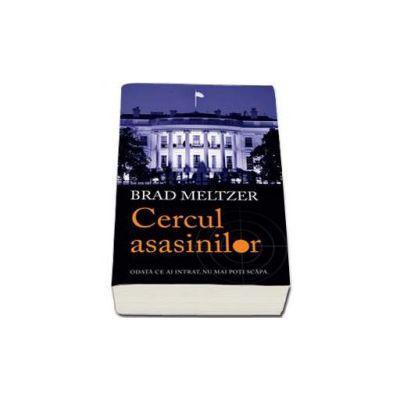 Brad Meltzer, Cercul asasinilor - Odata ce ai intrat, nu mai poti scapa