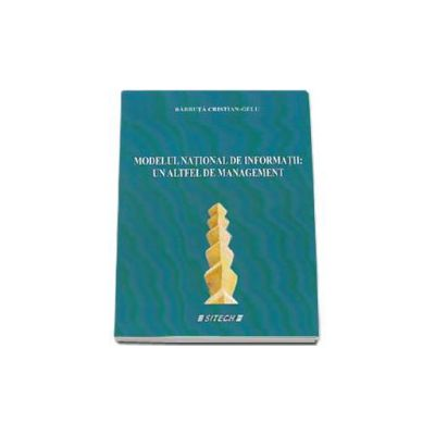 Modelul national de informatii - Un altfel de management (Cristian-Gelu Barbuta)