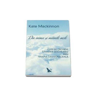 Kate Mackinnon, Din inima si mainile mele