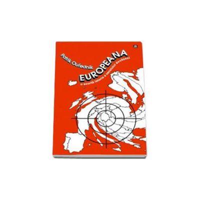 Europeana. O scurta istorie a secolului douazeci (Patrik Ourednik)