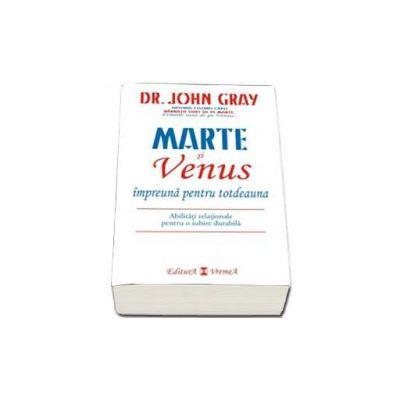 Marte si Venus impreuna pentru totdeauna (Dr. John Gray)
