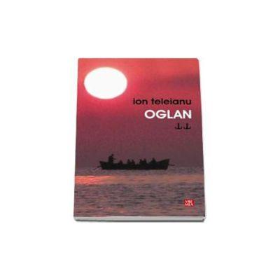 Ion Teleianu, Oglan