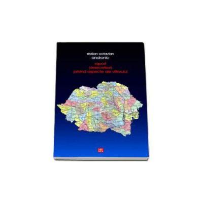 Stelian Octavian Andronic, Raport - desecretizat - privind aspecte ale viitorului