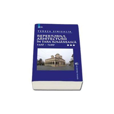 Repertoriul arhitecturii in Tara Romaneasca 1600-1680 vol III