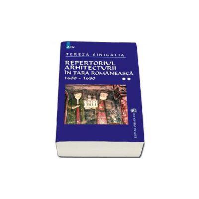 Repertoriul arhitecturii in Tara Romaneasca 1600-1680 vol II