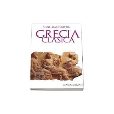 Grecia clasica. Mari civilizatii (Editia a doua)