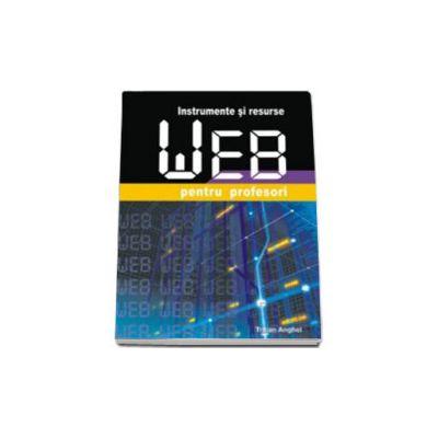 Instrumente si resurse web pentru profesori