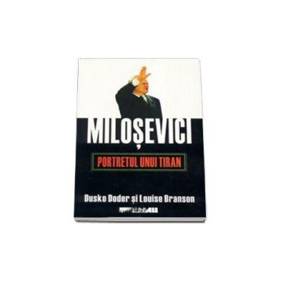 Milosevici. Portretul unui tiran