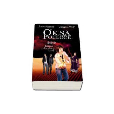 Oksa Pollock. Volumul III - Inima celor doua lumi