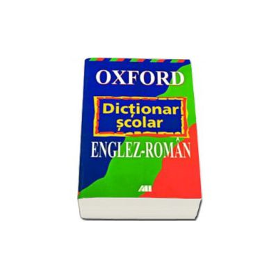 OXFORD - DICTIONAR SCOLAR ENGLEZ - ROMAN