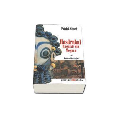 ROMANUL CARTAGINEI.Vol.III: HASDRUBAL.RUGURILE DIN MEGARA