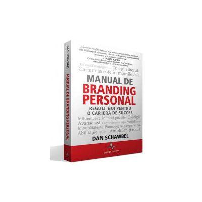 Dan Schawbel, Manual de branding personal. Reguli noi pentru o cariera de succes