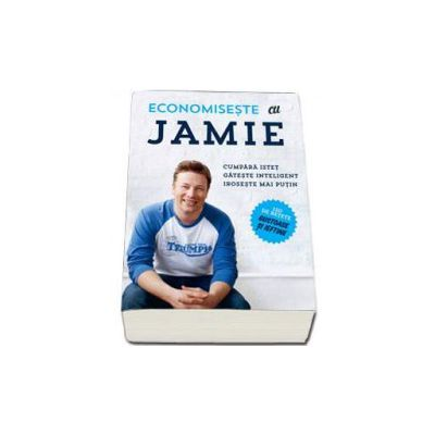 Jamie Oliver, Economiseste cu Jamie - Cumpara istet, gateste inteligent, iroseste mai putin