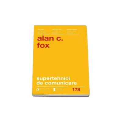Supertehnici de comunicare (C Alan Fox)