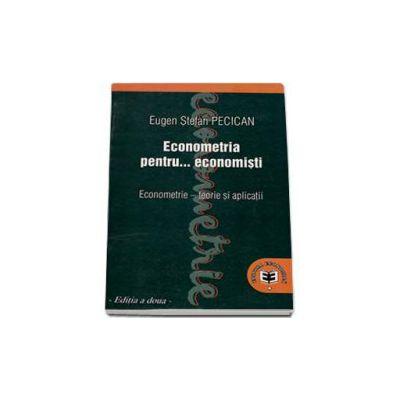 Econometria pentru... economisti. Econometrie - teorie si aplicatii. Editia a doua