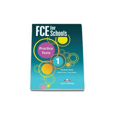 Curs de limba engleza FCE for Schools Practice Tests 1 Students Book. Manualul elevului - Editie revizuita 2015