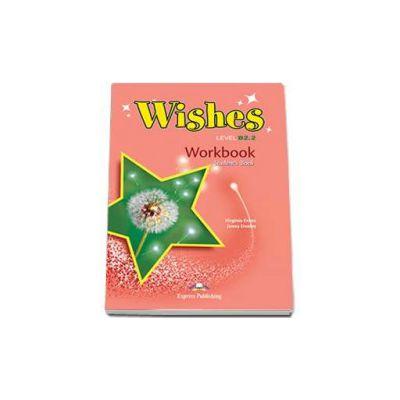 Curs de limba engleza Wishes Level B2. 2 Workbook Students Book, Caietul elevului pentru clasa a X-a (Editie revizuita 2015)