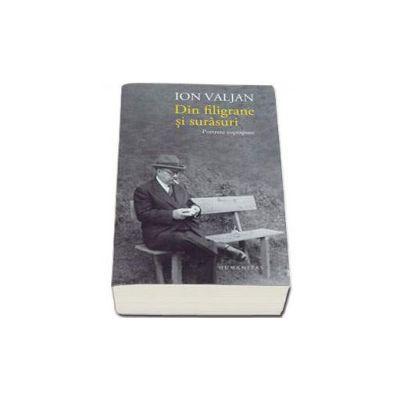 Ion Valjan, Din filigrane si surasuri - Portrete suprapuse
