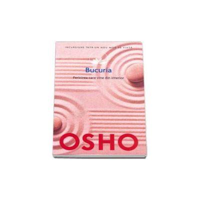 Osho, Bucuria - Fericirea care vine din interior