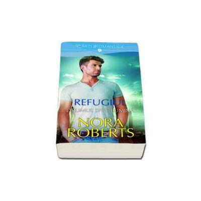 Nora Roberts, Refugiul. Drumul spre lumina - Volumul II