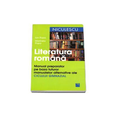 Marinela Popa, Literatura romana. Manual preparator pe baza tuturor manualelor alternative ale CICLUI GIMNAZIAL - Editia a II-a, revizuita